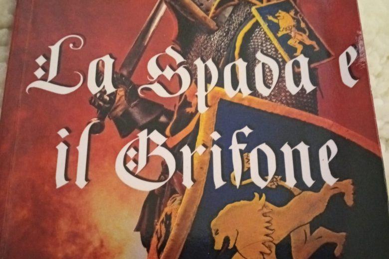 La spada e il grifone. Di Alessandro Spalletta